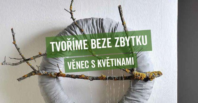 tvorime_beze_zbytku_soutez_kviz_upcyklace_venec_kvetiny