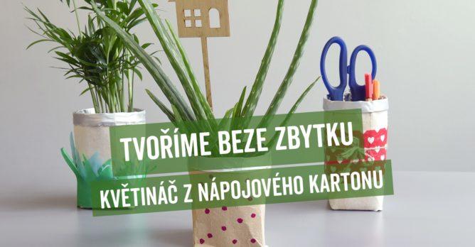 tvorime_beze_zbytku_se_samosebou_kvetinac_napojovy_karton_upcyklace